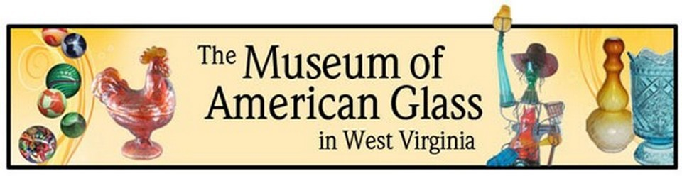 The Museum of American Glass in West Virginia